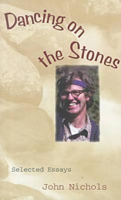 Dancing on the Stones - Nichols, John