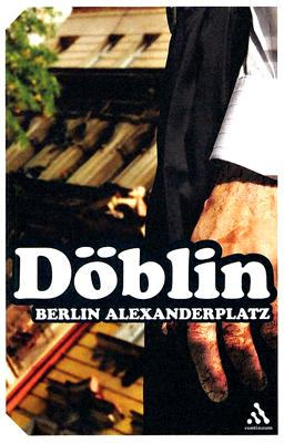 Berlin Alexanderplatz: The Story of Franz Biberkopf - Doblin, Alfred, and Jolas, Eugene (Translated by), and Stephan, Alexander (Foreword by)