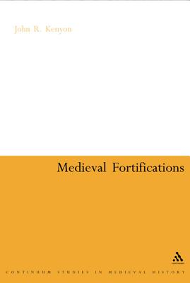 Medieval Fortifications - Kenyon, John