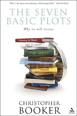 The Seven Basic Plots: Why We Tell Stories - Booker, Christopher