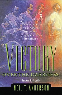 Victory Over the Darkness: 10th Anniversary Edition - Anderson, Neil T, and Anderson, Joanne T, Mr.