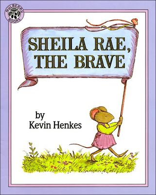 Sheila Rae, the Brave - Henkes, Kevin
