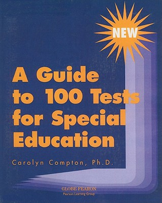 A Guide to 100 Tests for Special Education - Compton, Carolyn