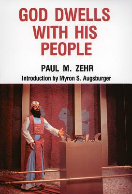 God Dwells with His People - Zehr, Paul M