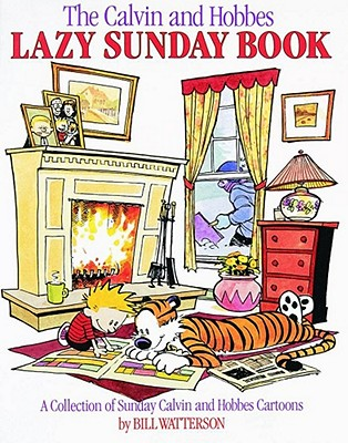 The Calvin and Hobbes Lazy Sunday Book: A Collection of Sunday Calvin and Hobbes Cartoons - Watterson, Bill (Afterword by)