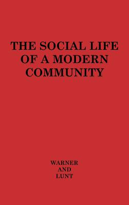 The Social Life of a Modern Community. - Warner, W Lloyd, and Warner, William Lloyd, and Lunt, Paul S