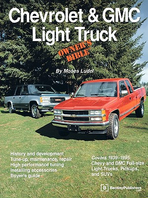 Chevrolet & GMC Light Truck Owner's Bible - Ludel, Moses