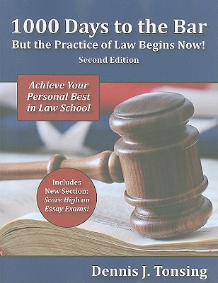 1000 Days to the Bar: But the Practice of Law Begins Now - Tonsing, Dennis J