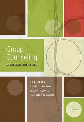 Group Counseling: Strategies and Skills - Jacobs, Ed E, and Masson, Robert L, and Harvill, Riley L