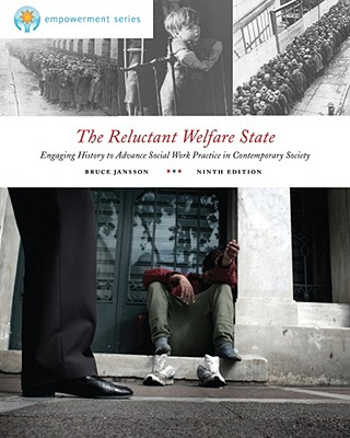 The Reluctant Welfare State: Engaging History to Advance Social Work Practice in Contemporary Society - Jansson, Bruce S, Professor