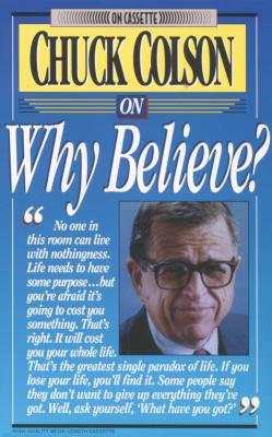 Why Believe? - Colson, Charles W