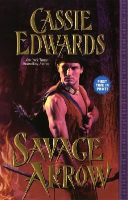 Savage Arrow - Edwards, Cassie