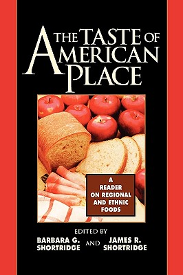 Taste of American Place: A Reader on Regional and Ethnic Foods - Shortridge, Barbara G (Editor), and Shortridge, James R (Editor), and Frenkel, Stephen (Contributions by)
