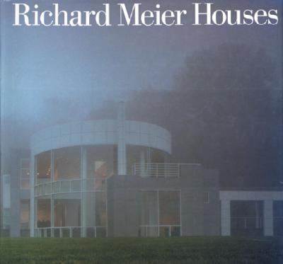 Richard Meier Houses - Meier, Richard, and Goldberger, Paul (Introduction by)