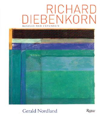 Richard Diebenkorn: Revised and Expanded - Nordland, Gerald