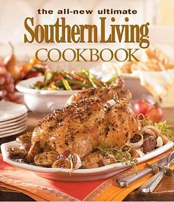 The All-New Ultimate Southern Living Cookbook - Gunter, Julie Fisher (Editor), and Jones, Scott (Foreword by)