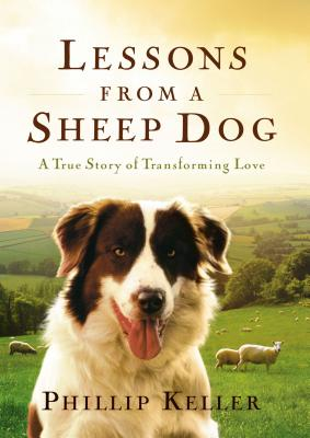 Lessons from a Sheep Dog - Keller, Phillip, and Keller, W Phillip
