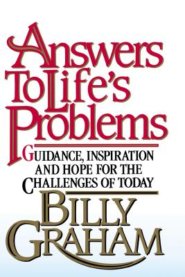 Answers to Life's Problems - Graham, Billy, and Thomas Nelson Publishers
