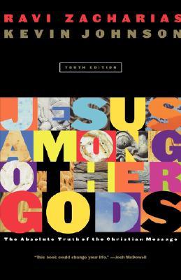 Jesus Among Other Gods - Zacharias, Ravi K, and Johnson, Kevin