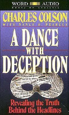 A Dance with Deception - Colson, Charles W, and Pearcey, Nancy R, and Colson, Charles
