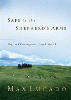 Safe in the Shepherd's Arms - Lucado, Max