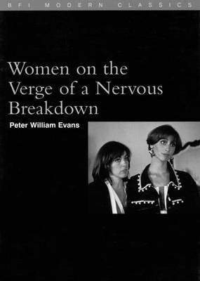 Women on the Verge of a Nervous Breakdown - Evans, Peter, and British Film Institute