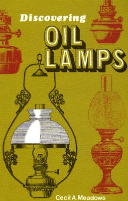 Discovering Oil Lamps - Meadows, Cecil A