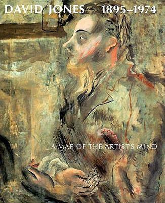 David Jones, 1895-1974: A Map of the Artist's Mind - James, Merlin