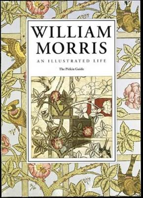 William Morris: An Illustrated Life - Drake, Jane