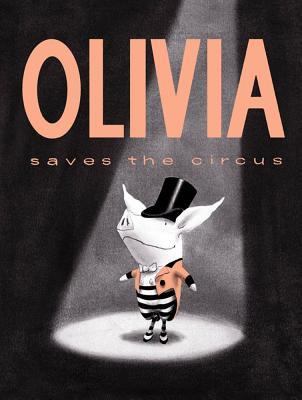 Olivia Saves the Circus - Falconer, Ian
