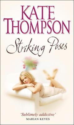 Striking Poses - Thompson, Kate