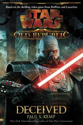 Star Wars - The Old Republic: Deceived - Kemp, Paul S.