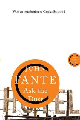 Ask the Dust - Fante, John, and Bukowski, Charles (Introduction by)