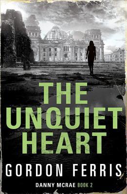 The Unquiet Heart - Ferris, Gordon