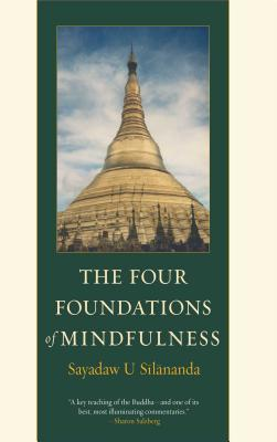 The Four Foundations of Mindfulness - U Silananda, Ven., and Silananda, U, and Heinze, Ruth-Inge, PH.D. (Editor)