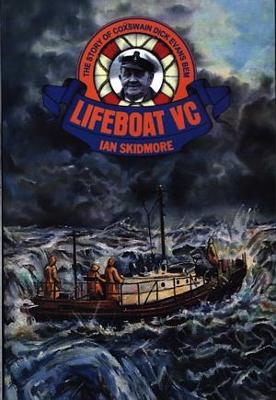 Lifeboat VC: The Story of Coxswain Dick Evans Bem and His Many Rescues - Skidmore, Ian