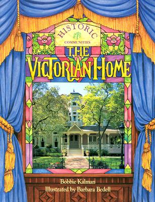 The Victorian Home - Kalman, Bobbie