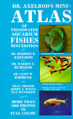 Dr Axelrods Mini Atlas of Freshwater Aquarium Fishes - Axelrod, Herbert R, Dr., and Emmens, Cliff W, Dr., and Burgess, Warren E, Dr.