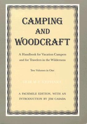 Camping and Woodcraft: Handbook Vacation Campers Travelers Wilderness - Kephart, Horace