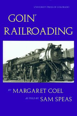 Goin' Railroading - Speas, Sam, and Coel, Margaret (As Told by), and Coel