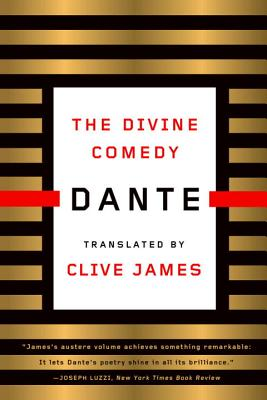 The Divine Comedy - Alighieri, Dante, and James, Clive (Translated by)