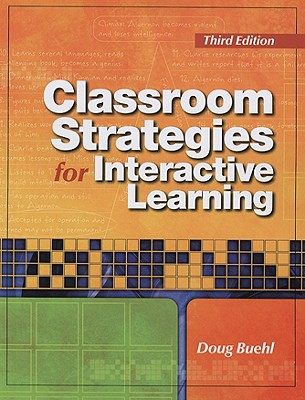 Classroom Strategies for Interactive Learning - Buehl, Doug