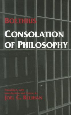 Consolation of Philosophy - Boethius, and Relihan, Joel C, Professor (Translated by)