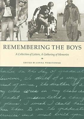Remembering the Boys: A Collection of Letters, a Gathering of Memories - Piekutowski, Lynna (Editor)