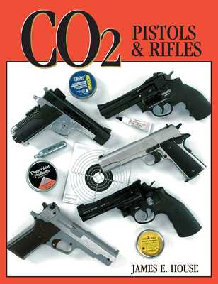 Co2 Pistols & Rifles - House, James E
