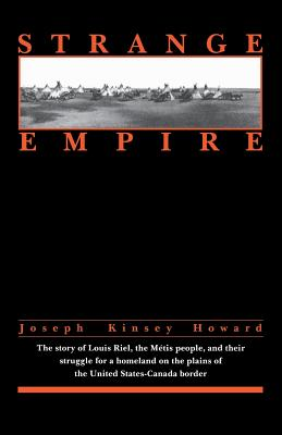 Strange Empire - Howard, Joseph Kinsey, and Howard, and Vrooman, Nicholas (Introduction by)