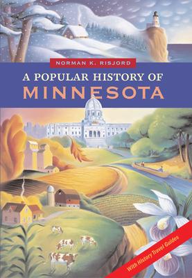 A Popular History of Minnesota - Risjord, Norman K, Professor