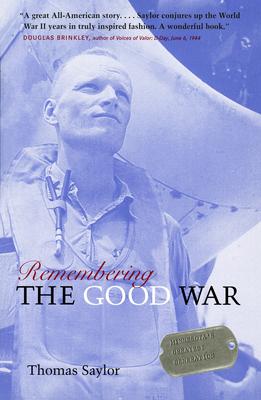 Remembering the Good War: Minnesota's Greatest Generation - Saylor, Thomas