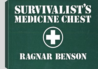Survivalist's Medicine Chest - Benson, Ragnar