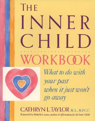 The Inner Child Workbook - Taylor, Cathryn